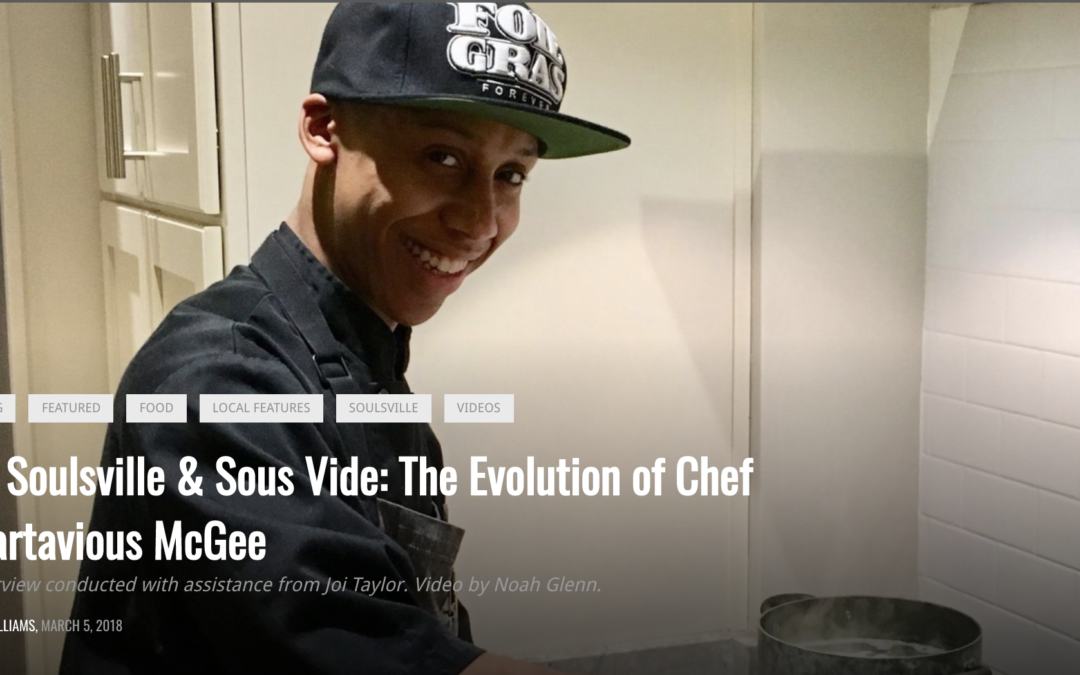 Alumni Story: of Soulsville & Sous Vide – The Evolution of Chef Martavious McGee