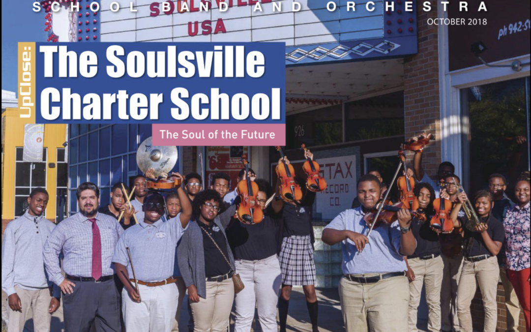 School Band and Orchestra Magazine: The Soul of the Future: The Soulsville Charter School in Memphis, Tennessee